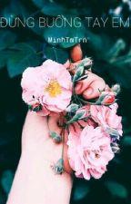 Đừng Buông Tay Em by MinhTmTrn211