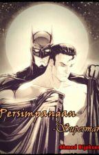 Persimpangan -Superman- by ahsana4