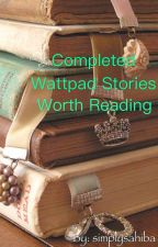 Completed Wattpad Stories Worth Reading by imsimplysahiba