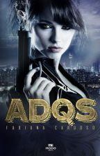ADQS - Desvendando a Organização Secreta by FabiCardoso