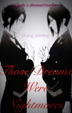 Those Dreams Were Nightmares   Claude x demon!reader by ShutUp_ImWriting