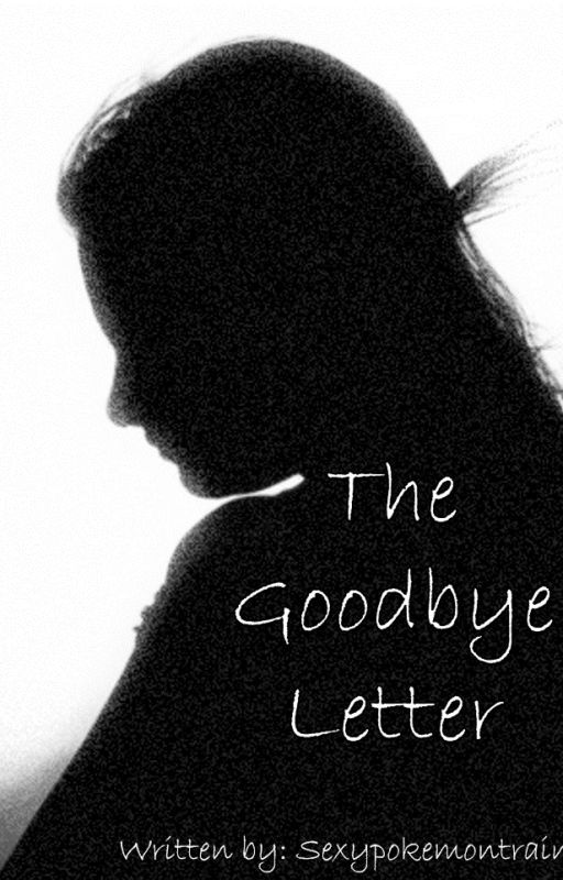 The Goodbye Letter by SexyPokemonTrainer