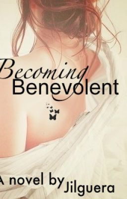 Becoming Benevolent (First Draft)