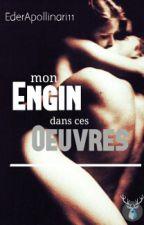 Mon Engin dans ses oeuvres by EderApollinari11