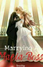 Marrying the Mafia Boss by lecory1020