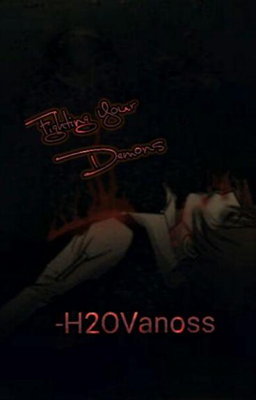 Fighting Your Demons - H2OVanoss
