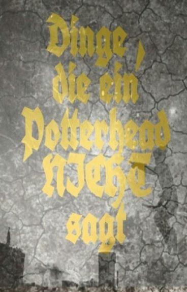 -Dinge,die ein Potterhead nicht sagt-