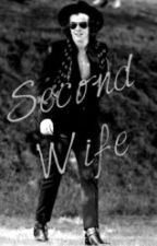 Second Wife •H.S by HZLLNXx