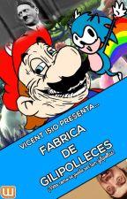 FABRICA DE GILIPOLLECES by VicentI5IO