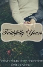 Faithfully Yours by LinaBelieves