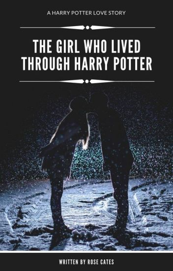The Girl Who Lived... Through Harry Potter