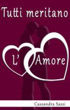 Tutti meritano l'amore by LettriRomanceLove89
