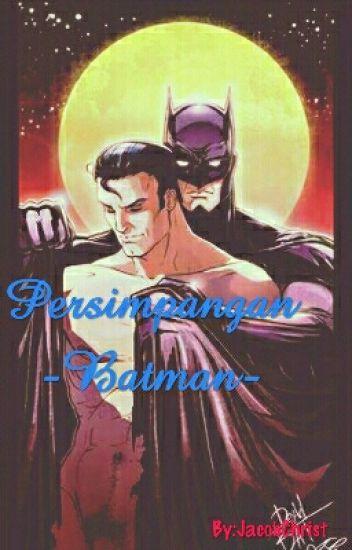 Persimpangan -Batman- [LGBT] [MPREG] [ManXMan]