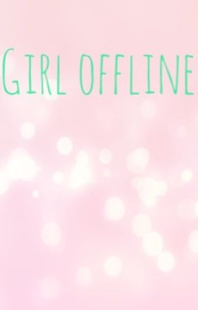 Girl offline by dumbgayteen