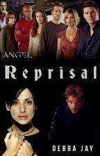 Reprisal : Angel (TV Series Fanfic)(COMPLETED but no longer updating) by DebraJay