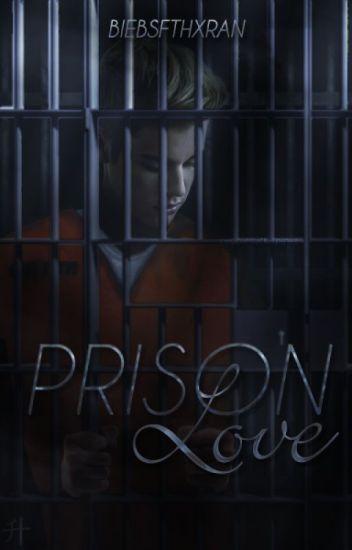 Prison Love. » j u s t i n