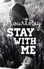 STAY WITH ME || Rourtney by twinklelarreh