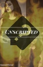 Unscripted (Lauren/You) by camrenisforreal