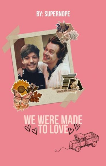 We were made to love. [Larry Stylinson] [Español/OS] [M-preg] [AU]