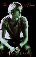 Draco's True Love by DauntlessSlythindor