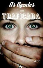 TRAFICADA by amigasescrevendo