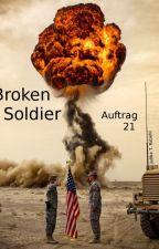 Broken Soldier - Auftrag 21 - Fortsetzung / Vorgeschichte by JulikaRabehl