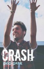 Crash (Josh Franceschi fanfiction) by pop-pxnk