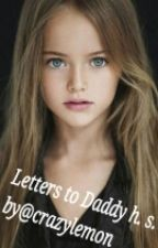 Letters to Daddy..  HS by _crazy_lemon_