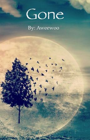 Gone by aweewoo