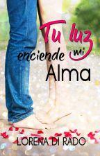Tu Luz Enciende Mi Alma by LorenaDiRado