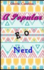 A Popular e o Nerd by -_Gloria_Carolina_-