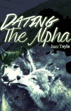 Dating the alpha (Sequel to Life of alpha's mate...) by JazzTayla