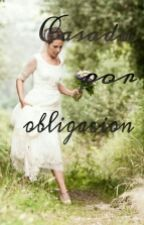 Casada Por Obligación by Amymellark
