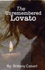 The Unremembered Lovato by BrittK45