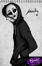Masky-La verità [COMPLETA] by witnessSoul