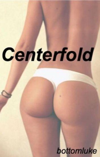 Centerfold {ot4}