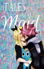The Tales of a Maid (NaLu) ✅ by lubylu111