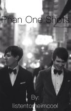 Phan One Shots by listentomeimcool