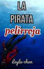 [FINALIZADA] La pirata pelirroja    ||    Fanfic One Piece. by Leyla_Sama