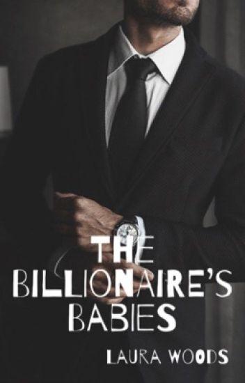 Billionaire's Babies [REWRITING]