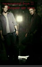 supernatural boys !!!    -Request are open by supernaturalgirl85