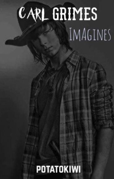 Carl Grimes Imagines (ON HOLD)