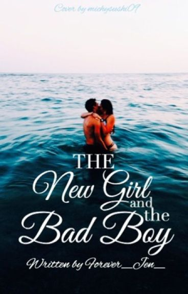 The New Girl And The Bad Boy