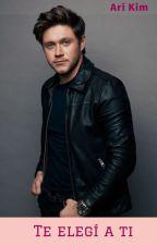 Te elegí a ti ||Niall Horan y tu|| © ¡TERMINADA! by crazy_13_8