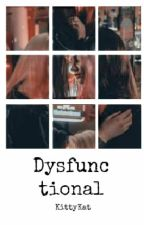Dysfunctional || Emma Gilbert [1] by 0KittyKat0