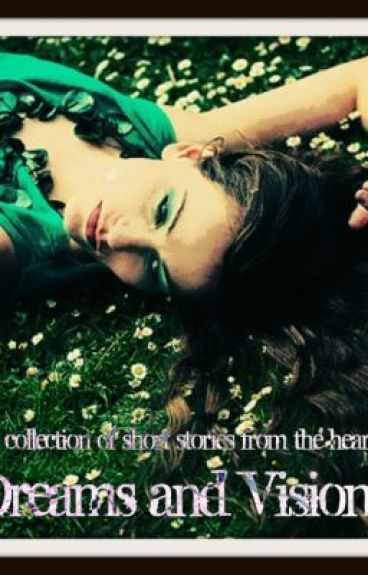 Dreams and Visions by JuliaDeb
