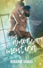 Um amor de Mentira (DEGUSTAÇÃO) by RuDamas