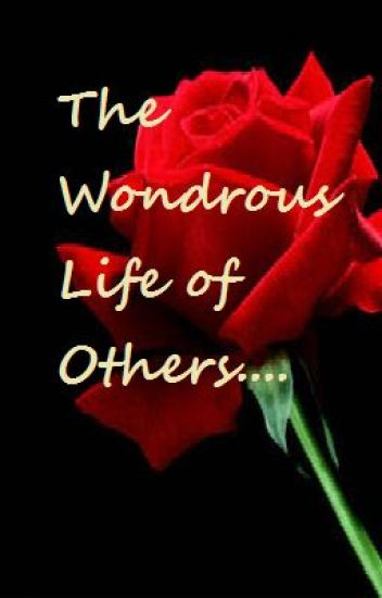 The Wondrous Life of others...