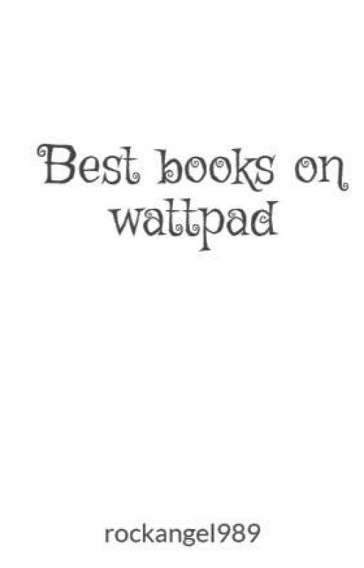 Best books on wattpad by rockangel989