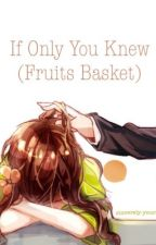If Only You Knew (Fruits Basket) by sincerely-yours
